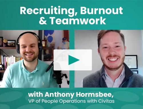 Recruiting, Burnout & Teamwork